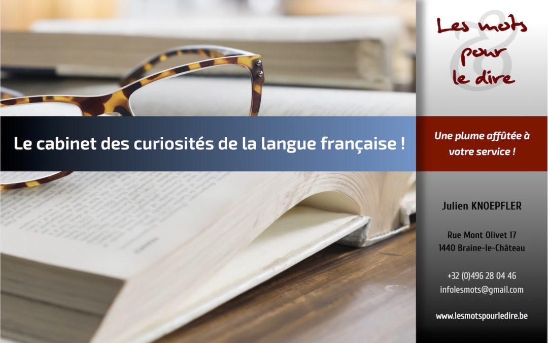 Le «cabinet des curiosités» de la langue française !